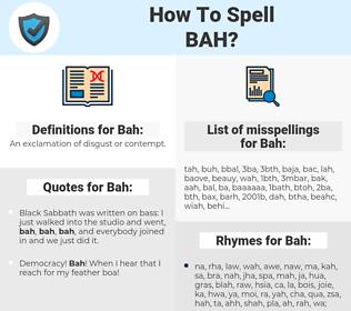 Bah, spellcheck Bah, how to spell Bah, how do you spell Bah, correct spelling for Bah