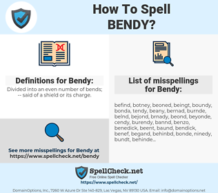 Bendy, spellcheck Bendy, how to spell Bendy, how do you spell Bendy, correct spelling for Bendy