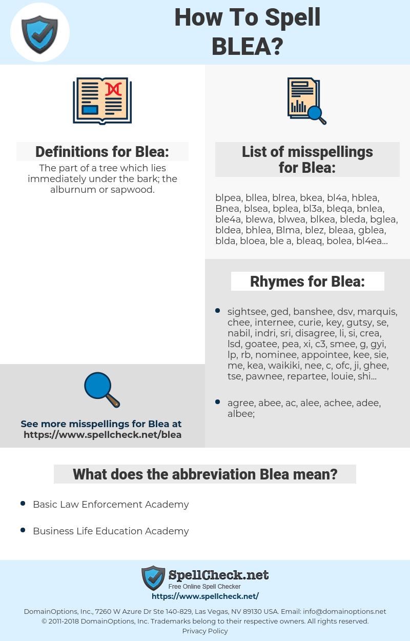 Blea, spellcheck Blea, how to spell Blea, how do you spell Blea, correct spelling for Blea