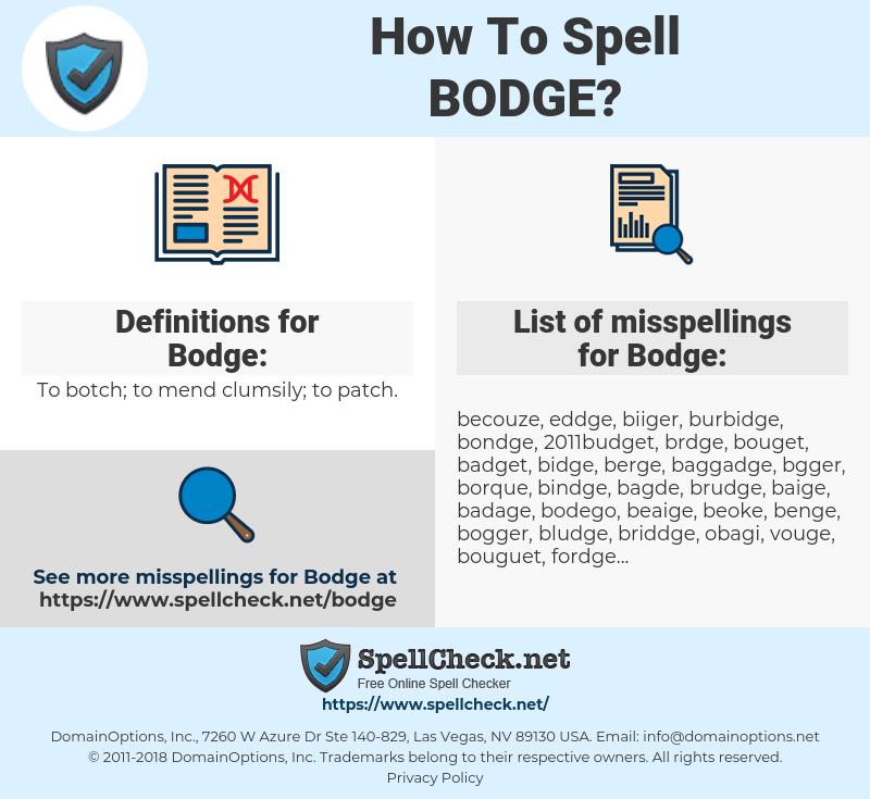 Bodge, spellcheck Bodge, how to spell Bodge, how do you spell Bodge, correct spelling for Bodge