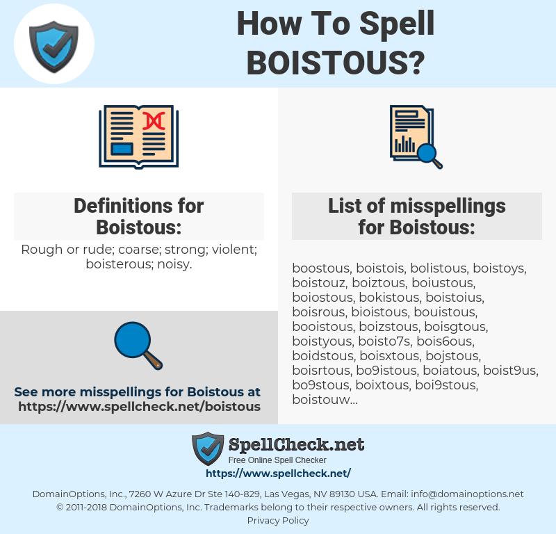 Boistous, spellcheck Boistous, how to spell Boistous, how do you spell Boistous, correct spelling for Boistous
