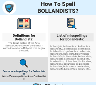 Bollandists, spellcheck Bollandists, how to spell Bollandists, how do you spell Bollandists, correct spelling for Bollandists