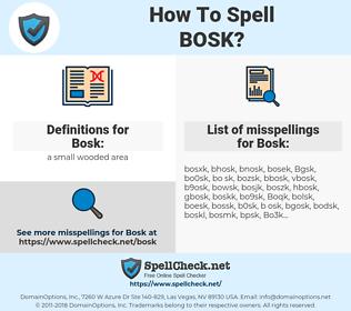 Bosk, spellcheck Bosk, how to spell Bosk, how do you spell Bosk, correct spelling for Bosk