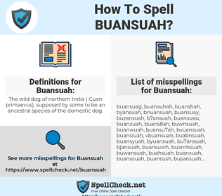 Buansuah, spellcheck Buansuah, how to spell Buansuah, how do you spell Buansuah, correct spelling for Buansuah