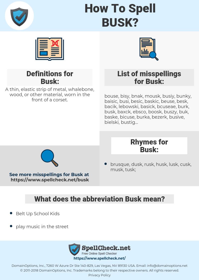 Busk, spellcheck Busk, how to spell Busk, how do you spell Busk, correct spelling for Busk