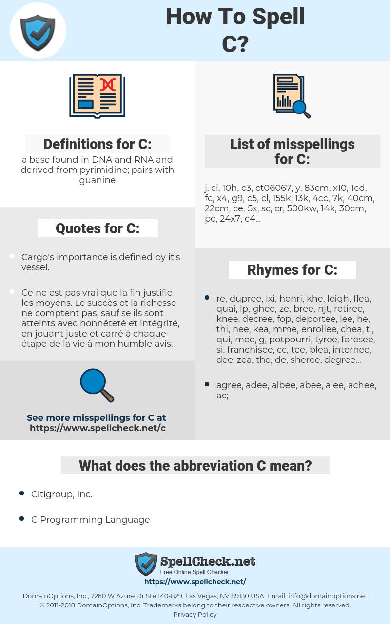 C, spellcheck C, how to spell C, how do you spell C, correct spelling for C