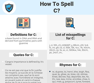 C, spellcheck C, how to spell C, how do you spell C, correct spelling for C