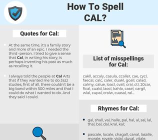 Cal, spellcheck Cal, how to spell Cal, how do you spell Cal, correct spelling for Cal