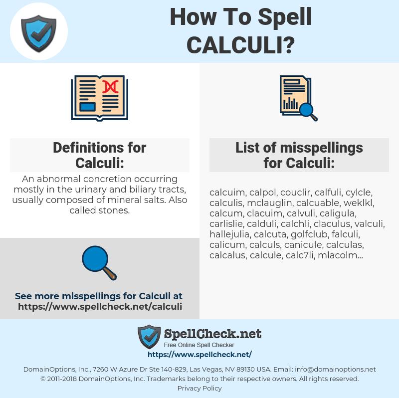 Calculi, spellcheck Calculi, how to spell Calculi, how do you spell Calculi, correct spelling for Calculi