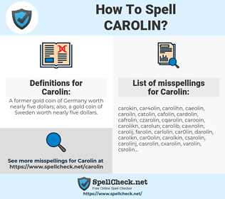 Carolin, spellcheck Carolin, how to spell Carolin, how do you spell Carolin, correct spelling for Carolin