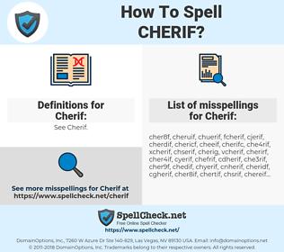 Cherif, spellcheck Cherif, how to spell Cherif, how do you spell Cherif, correct spelling for Cherif