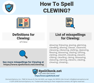 Clewing, spellcheck Clewing, how to spell Clewing, how do you spell Clewing, correct spelling for Clewing