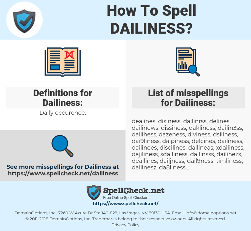 Dailiness, spellcheck Dailiness, how to spell Dailiness, how do you spell Dailiness, correct spelling for Dailiness