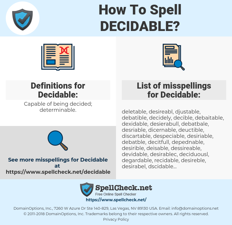 Decidable, spellcheck Decidable, how to spell Decidable, how do you spell Decidable, correct spelling for Decidable