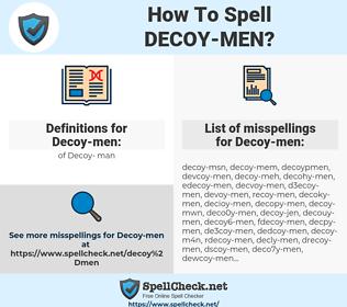 Decoy-men, spellcheck Decoy-men, how to spell Decoy-men, how do you spell Decoy-men, correct spelling for Decoy-men