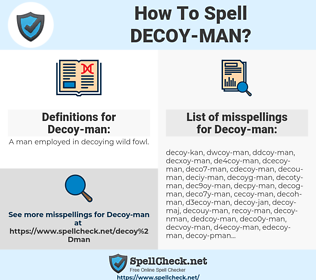 Decoy-man, spellcheck Decoy-man, how to spell Decoy-man, how do you spell Decoy-man, correct spelling for Decoy-man