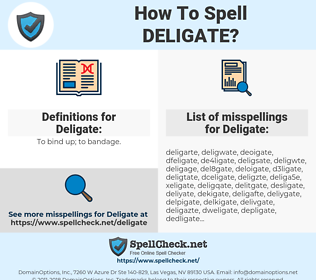 Deligate, spellcheck Deligate, how to spell Deligate, how do you spell Deligate, correct spelling for Deligate