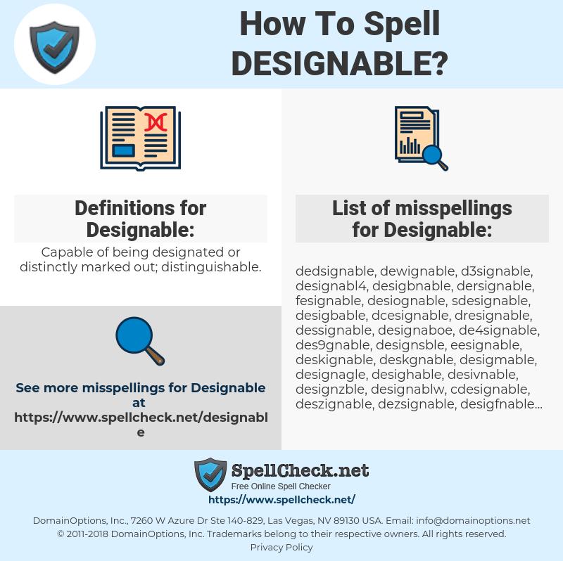 Designable, spellcheck Designable, how to spell Designable, how do you spell Designable, correct spelling for Designable
