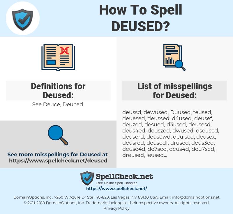 Deused, spellcheck Deused, how to spell Deused, how do you spell Deused, correct spelling for Deused