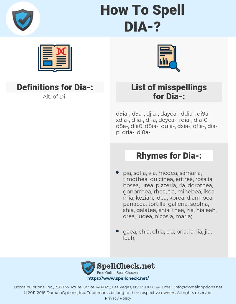 Dia-, spellcheck Dia-, how to spell Dia-, how do you spell Dia-, correct spelling for Dia-