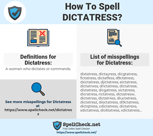 Dictatress, spellcheck Dictatress, how to spell Dictatress, how do you spell Dictatress, correct spelling for Dictatress
