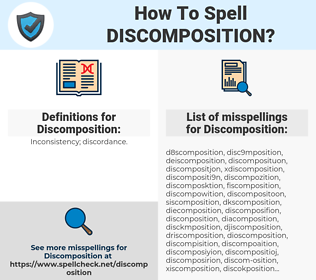 Discomposition, spellcheck Discomposition, how to spell Discomposition, how do you spell Discomposition, correct spelling for Discomposition