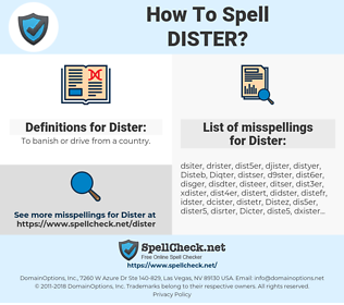 Dister, spellcheck Dister, how to spell Dister, how do you spell Dister, correct spelling for Dister