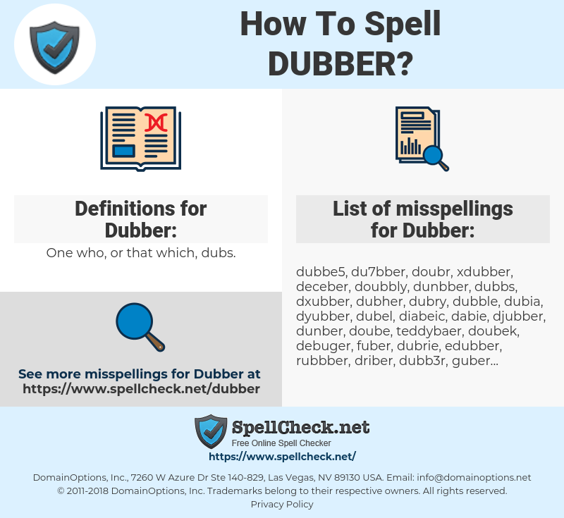 Dubber, spellcheck Dubber, how to spell Dubber, how do you spell Dubber, correct spelling for Dubber