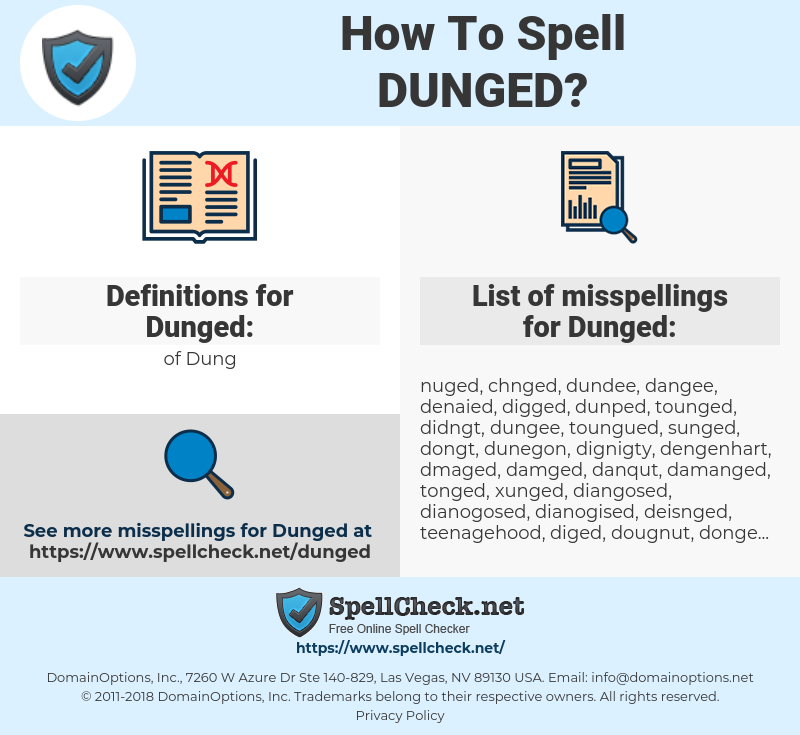 Dunged, spellcheck Dunged, how to spell Dunged, how do you spell Dunged, correct spelling for Dunged