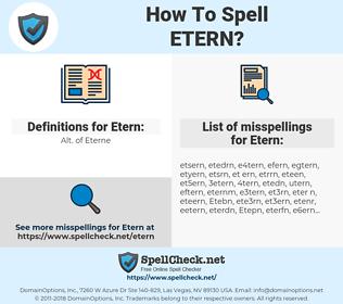 Etern, spellcheck Etern, how to spell Etern, how do you spell Etern, correct spelling for Etern