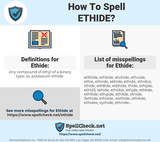 Ethide, spellcheck Ethide, how to spell Ethide, how do you spell Ethide, correct spelling for Ethide
