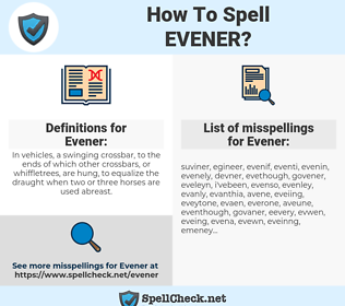 Evener, spellcheck Evener, how to spell Evener, how do you spell Evener, correct spelling for Evener