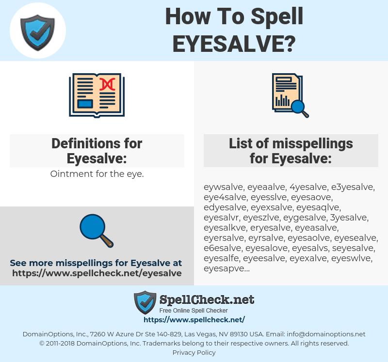 Eyesalve, spellcheck Eyesalve, how to spell Eyesalve, how do you spell Eyesalve, correct spelling for Eyesalve