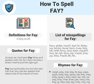Fay, spellcheck Fay, how to spell Fay, how do you spell Fay, correct spelling for Fay