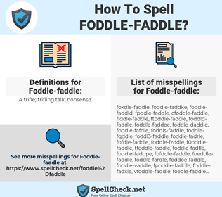 Foddle-faddle, spellcheck Foddle-faddle, how to spell Foddle-faddle, how do you spell Foddle-faddle, correct spelling for Foddle-faddle
