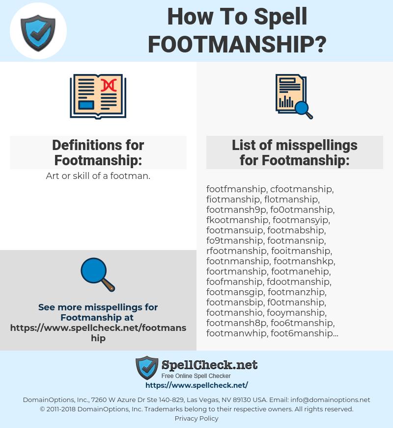 Footmanship, spellcheck Footmanship, how to spell Footmanship, how do you spell Footmanship, correct spelling for Footmanship