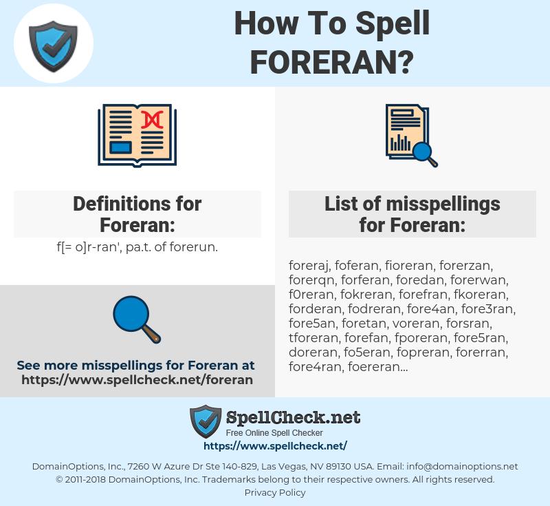 Foreran, spellcheck Foreran, how to spell Foreran, how do you spell Foreran, correct spelling for Foreran