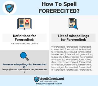 Forerecited, spellcheck Forerecited, how to spell Forerecited, how do you spell Forerecited, correct spelling for Forerecited
