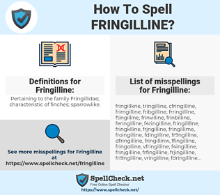 Fringilline, spellcheck Fringilline, how to spell Fringilline, how do you spell Fringilline, correct spelling for Fringilline