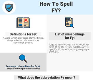 Fy, spellcheck Fy, how to spell Fy, how do you spell Fy, correct spelling for Fy