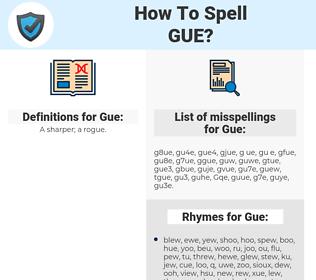 Gue, spellcheck Gue, how to spell Gue, how do you spell Gue, correct spelling for Gue