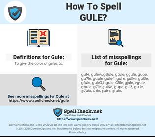 Gule, spellcheck Gule, how to spell Gule, how do you spell Gule, correct spelling for Gule