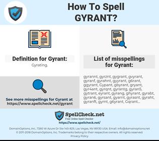 Gyrant, spellcheck Gyrant, how to spell Gyrant, how do you spell Gyrant, correct spelling for Gyrant