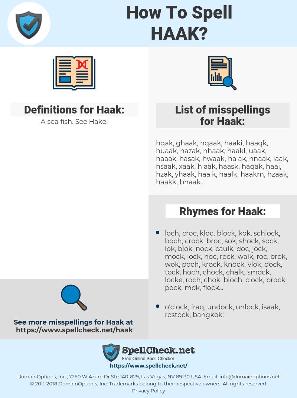 Haak, spellcheck Haak, how to spell Haak, how do you spell Haak, correct spelling for Haak