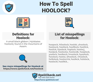 Hoolock, spellcheck Hoolock, how to spell Hoolock, how do you spell Hoolock, correct spelling for Hoolock