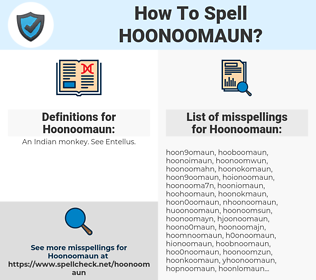 Hoonoomaun, spellcheck Hoonoomaun, how to spell Hoonoomaun, how do you spell Hoonoomaun, correct spelling for Hoonoomaun