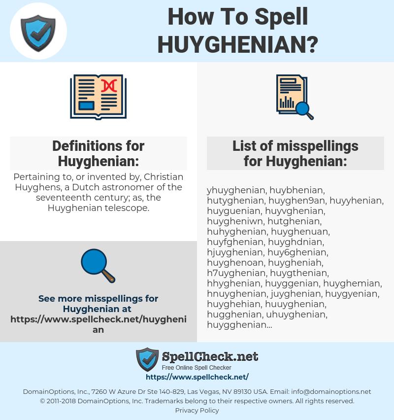 Huyghenian, spellcheck Huyghenian, how to spell Huyghenian, how do you spell Huyghenian, correct spelling for Huyghenian