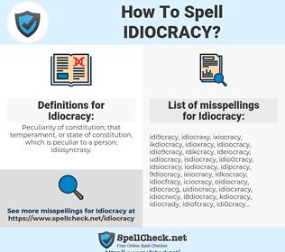 Idiocracy, spellcheck Idiocracy, how to spell Idiocracy, how do you spell Idiocracy, correct spelling for Idiocracy