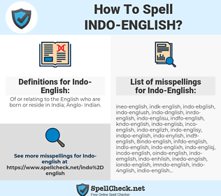 Indo-English, spellcheck Indo-English, how to spell Indo-English, how do you spell Indo-English, correct spelling for Indo-English