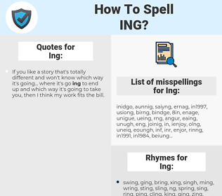 Ing, spellcheck Ing, how to spell Ing, how do you spell Ing, correct spelling for Ing